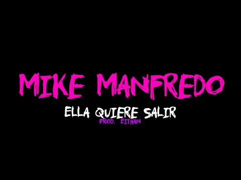 Mike-Manfredo-Ella-Quiere-Salir-video-lyrics.jpg